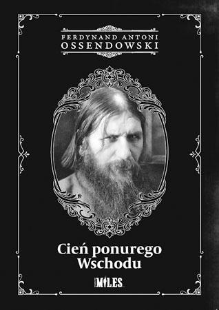 Cień ponurego Wschodu - Ferdynand Antoni Ossendowski