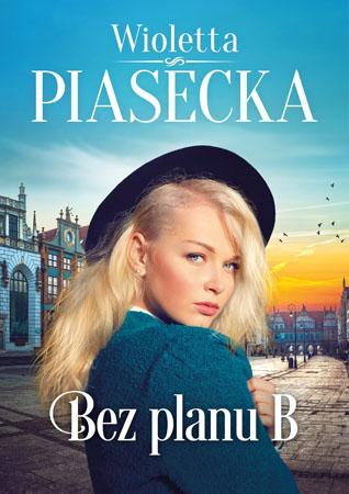 Bez planu B - Wioletta Piasecka
