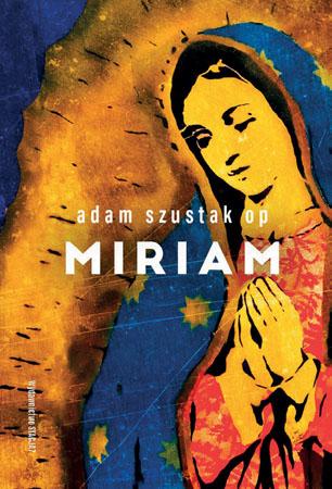 Miriam - Adam Szustak OP