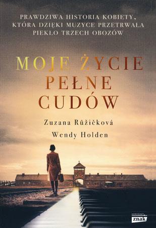 Moje życie pełne cudów - Zuzana Ruzickova, Wendy Holden