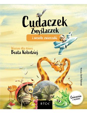 Cudaczek Zmyślaczek i wesołe zwierzaki - Beata Kołodziej