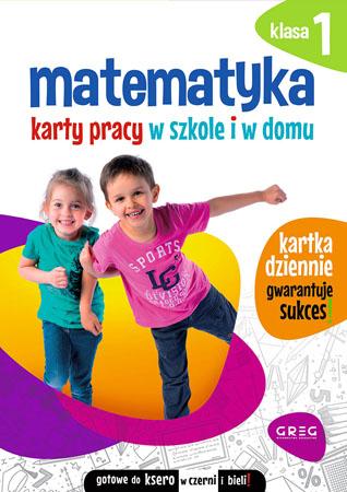 Matematyka. Karty pracy w szkole i w domu - klasa 1 - Marta Kurdziel