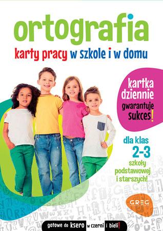 Ortografia. Karty pracy w szkole i w domu - klasy 2-3 - Marta Kurdziel