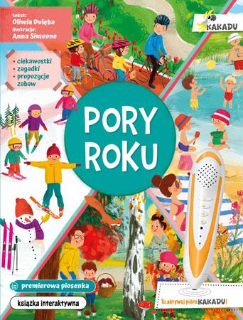 Pory roku. Interaktywna książka edukacyjna z serii Kakadu