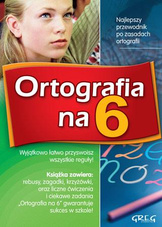 Ortografia na 6 - Najlepszy przewodnik po zasadach ortografii