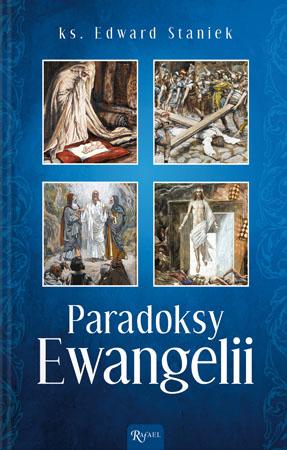 Paradoksy Ewangelii- ks. Edward Staniek