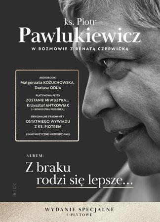 Z braku rodzi się lepsze… Wydanie specjalne - Ks. Piotr Pawlukiewicz, Renata Czerwicka