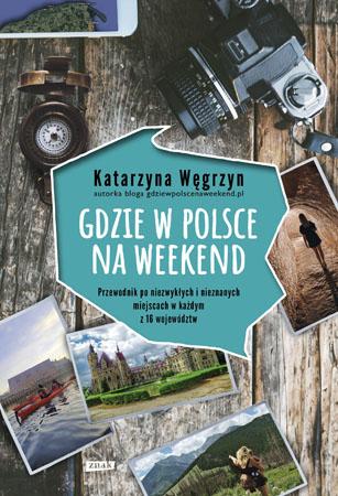 Gdzie w Polsce na weekend - Katarzyna Węgrzyn