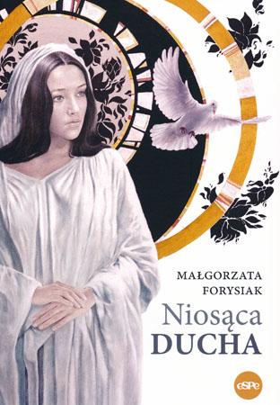 Niosąca Ducha - Małgorzata Forysiak