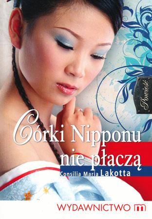 Córki Nipponu nie płaczą - Consilia Maria Lakotta