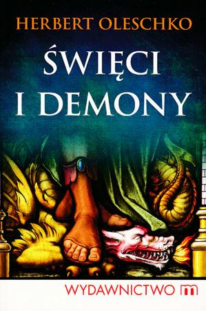 Święci i demony - Herbert Oleschko