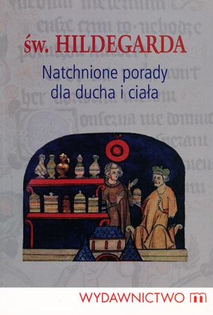 Natchnione porady dla ducha i ciała - Hildegarda z Bingen