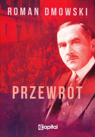 Przewrót - Roman Dmowski