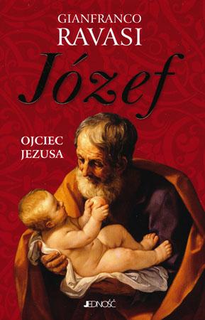 Józef. Ojciec Jezusa - Gianfranco Ravasi