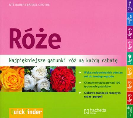Róże. Najpiękniejsze gatunki róż na każdą rabatę - Ute Baue i Barbel Grothe