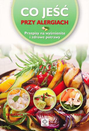 Co jeść przy alergiach - Wiesława Rusin