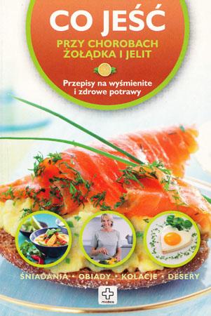 Co jeść przy chorobach żołądka i jelit - Wiesława Rusin