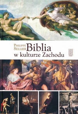 Biblia w kulturze Zachodu - Philippe Sellier