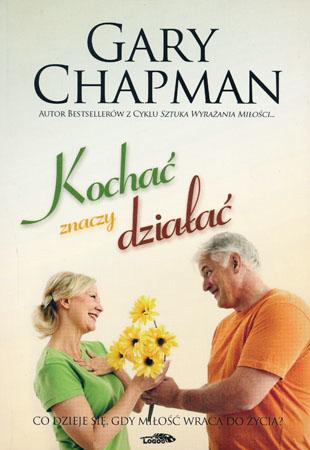 Kochać znaczy działać - Gary Chapman