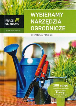 Wybieramy narzędzia ogrodnicze - Marek Zakrzewski