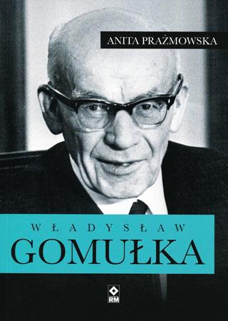 Władysław Gomułka - Anita Prażmowska