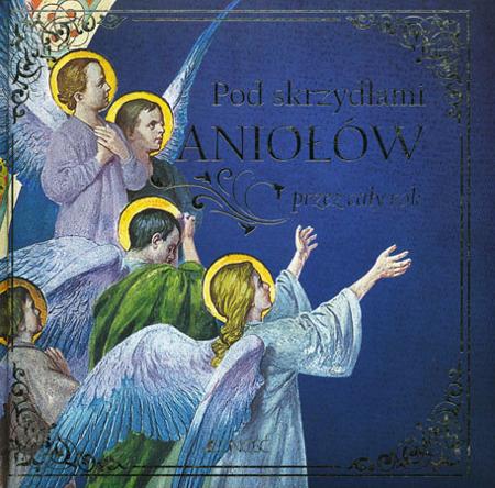 Pod skrzydłami aniołów przez cały rok - Alberto Vela