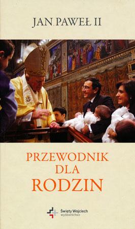 Przewodnik dla rodzin - Jan Paweł II
