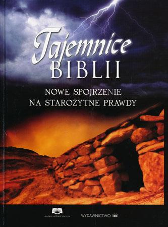 Tajemnice Biblii. Nowe spojrzenie na starożytne prawdy - Praca zbiorowa