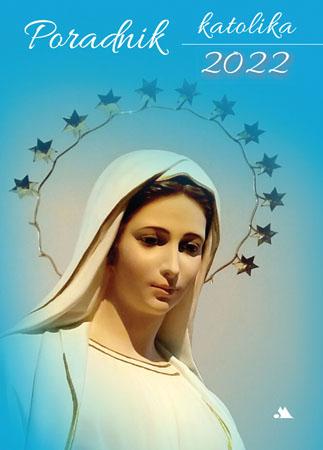 Poradnik katolika 2022 - Matka Boża z Medziugorie