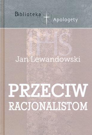 Przeciw racjonalistom - Jan Lewandowski