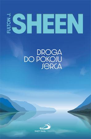 Droga do pokoju serca - abp Fulton J. Sheen