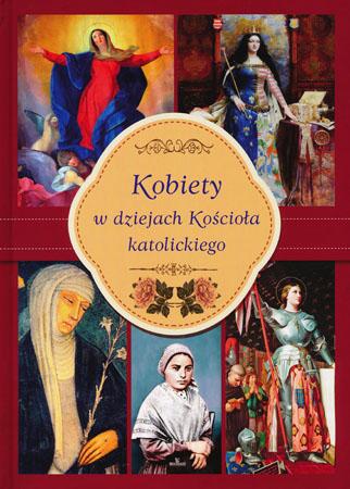 Kobiety w dziejach Kościoła katolickiego - Małgorzata Kotarba