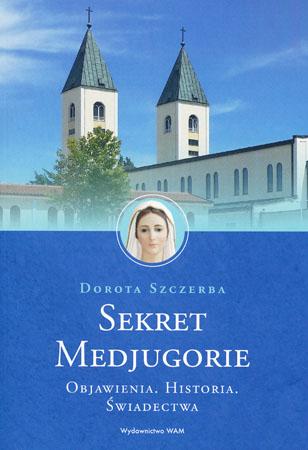 Sekret Medjugorie - Dorota Szczerba