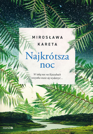 Najkrótsza noc - Mirosława Kareta