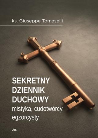 Sekretny dziennik duchowy mistyka, egzorcysty i cudotwórcy - ks. Giuseppe Tomaselli : Świadectwa
