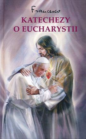 Katechezy o Eucharystii