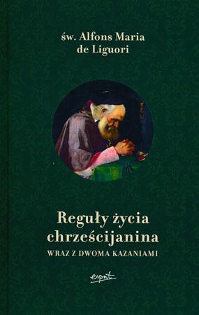 Reguły życia chrześcijanina - św. Alfons Maria de Liguori