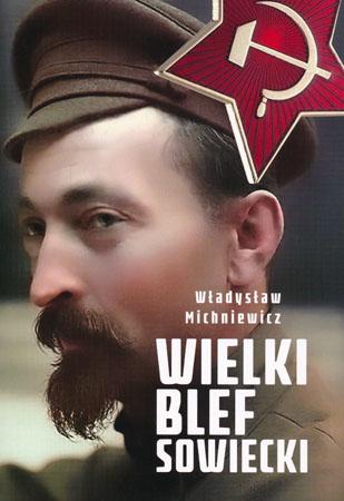 Wielki Blef Sowiecki - Władysław Michniewicz