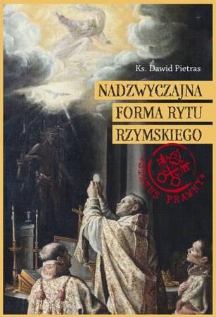 Nadzwyczajna Forma Rytu Rzymskiego - ks. Dawid Pietras