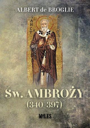 Św. Ambroży (340-397) - Albert de Broglie