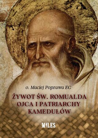Żywot św. Romualda Ojca i Patriarchy Kamedułów - o. Maciej Poprawa EC