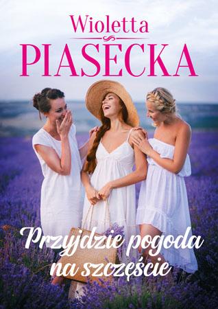 Przyjdzie pogoda na szczęście - Wioletta Piasecka