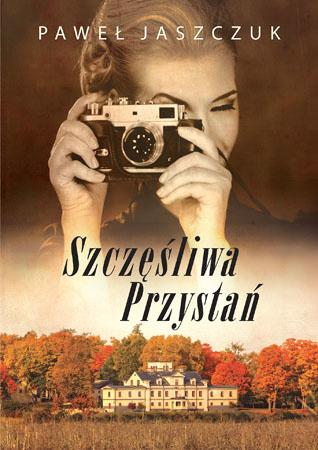 Szczęśliwa Przystań - Paweł Jaszczuk