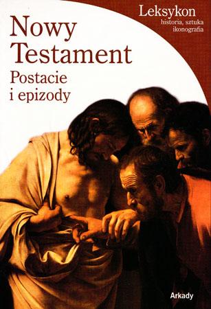 Nowy Testament. Postacie i epizody - Stefano Zuffi