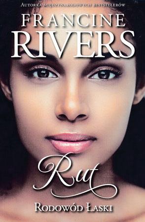 Rut. Rodowód łaski cz. III - Francine Rivers