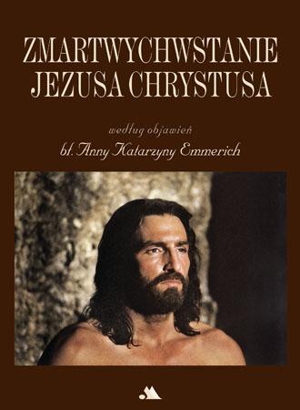 Zmartwychwstanie według objawień Anny Katarzyny Emmerich