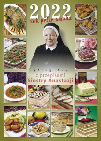 Rok pełen smaku 2022. Kalendarz z przepisami Siostry Anastazji
