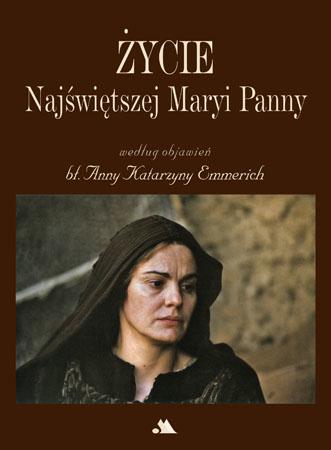 Życie Najświętszej Maryi Panny według objawień Anny Katarzyny Emmerich