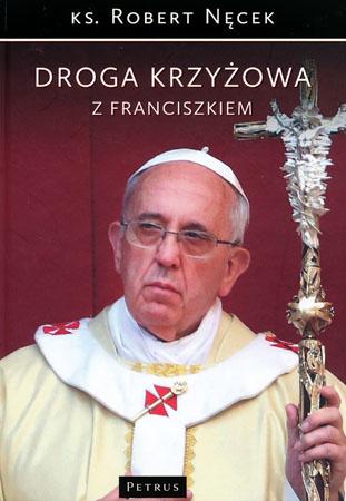 Droga krzyżowa z Franciszkiem - ks. Robert Nęcek
