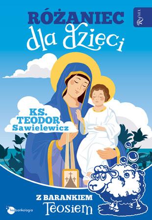 Różaniec dla dzieci z barankiem Teosiem - ks. Teodor Sawielewicz